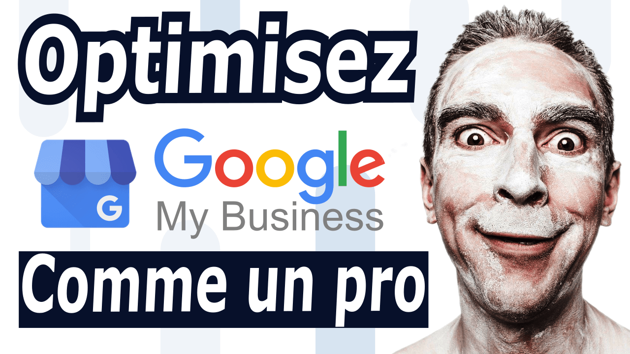 Optimisez Google My Business